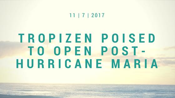 Tropizen Poised to Open
